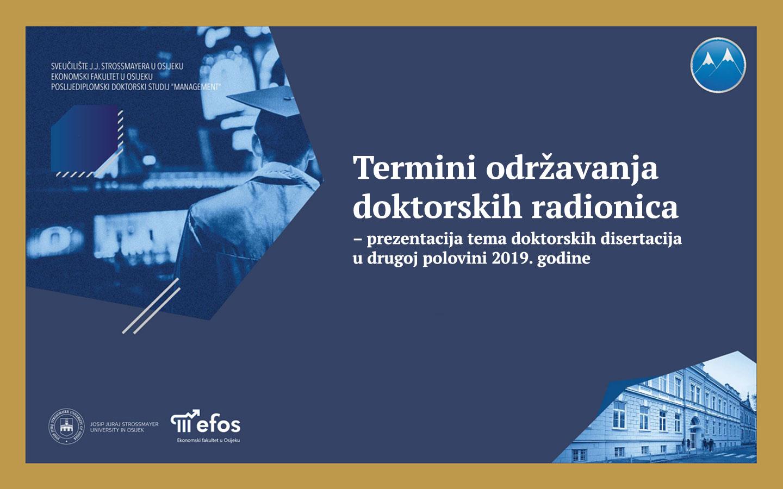 Termini održavanja doktorskih radionica – prezentacija tema doktorskih disertacija u drugoj polovini 2019. godine